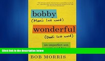 Choose Book Bobby Wonderful: An Imperfect Son Says Good-bye