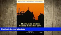 READ book  The Sunna and its Status in Islamic Law: The Search for a Sound Hadith (Palgrave