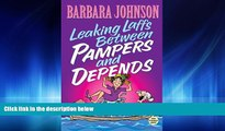 Enjoyed Read Leaking Laffs Between Pampers and Depends