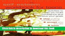 Ebook The Self-Esteem Workbook for Teens: Activities to Help You Build Confidence and Achieve Your