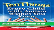 Ebook Ten Things Every Child with Autism Wishes You Knew: Updated and Expanded Edition Full Download