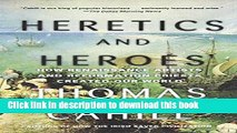 Read Heretics and Heroes: How Renaissance Artists and Reformation Priests Created Our World