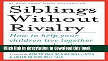 Books Siblings Without Rivalry: How to Help Your Children Live Together So You Can Live Too Free