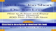 Books We Live Too Short and Die Too Long Free Online