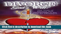 Ebook Divorce: God s Will? The Truth of Divorce and Remarriage in the Bible for Christians Full