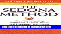 Ebook The Sedona Method: Your Key to Lasting Happiness, Success, Peace and Emotional Well-being