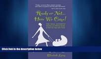 Popular Book Ready or Not... Here We Come! The Real Experts  Cannot-Live-Without Guide to the