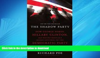 Free [PDF] Downlaod  The Shadow Party: How George Soros, Hillary Clinton, and Sixties Radicals