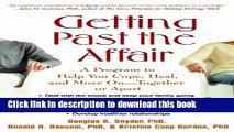 Ebook Getting Past the Affair: A Program to Help You Cope, Heal, and Move On -- Together or Apart