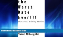 Popular Book The Worst Date Ever!!! Humorous dating stories