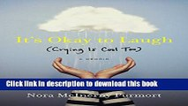 Books It s Okay to Laugh: (Crying Is Cool Too) Free Download