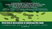 Ebook Understanding Medicare MDS 3.0 for the Rehabilitation Professional: Billing, Documentation