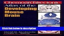 Ebook Chemoarchitectonic Atlas of the Developing Mouse Brain Full Online