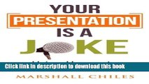 [PDF] Your Presentation is a Joke: Using Humor to Maximize Your Impact (Black   White Pics)