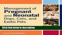 Ebook Management of Pregnant and Neonatal Dogs, Cats, and Exotic Pets Full Online