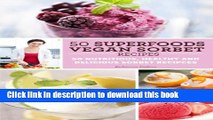 Books 50 Superfoods Vegan Sorbet Recipes - 50 Nutritious, Healthy and Delicious Sorbet Recipes