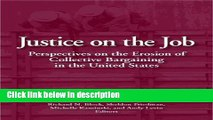 Ebook Justice on the Job: Perspectives on the Erosion of Collective Bargaining in the United