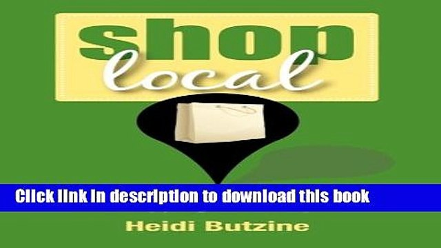 Books Shop Local: A Practical Pain-Free Guide to Shopping With Purpose Free Download