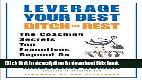 Books Leverage Your Best, Ditch the Rest: The Coaching Secrets Top Executives Depend On Full Online