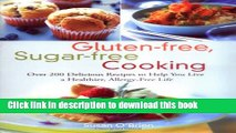 Books Gluten-free, Sugar-free Cooking: Over 200 Delicious Recipes to Help You Live a Healthier,