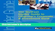 Books The WetFeet Insider Guide to Citigroup s Corporate   Investment Bank Free Online