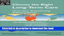 Books Choose the Right Long-Term Care: Home Care, Assisted Living and Nursing Homes Full Online