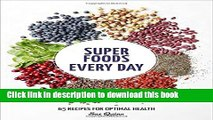 Books Super Foods Every Day: Recipes Using Kale, Blueberries, Chia Seeds, Cacao, and Other