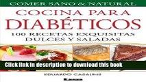 [Read PDF] Cocina para Diabéticos. 100 recetas exquisitas dulces y saladas (Spanish Edition)