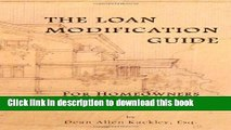 Ebook The Loan Modification Guide: For Homeowners and their Professional Advisors Free Online