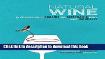 Books Natural Wine: An introduction to organic and biodynamic wines made naturally Free Online