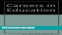 Books Careers in Education (VGM professional careers series) Free Online