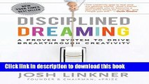 Books Disciplined Dreaming: A Proven System to Drive Breakthrough Creativity Full Online