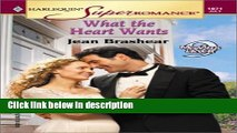 Ebook What the Heart Wants: 9 Months Later (Harlequin Superromance No. 1071) Free Download