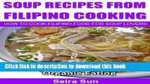 Ebook Soup Recipes From Filipino Cooking: How To Cook Filipino Food For Soup Lovers: Fun Recipes