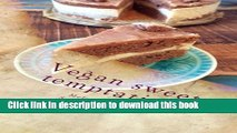 Ebook Vegan sweet temptation: vegan and organic recipes Full Online
