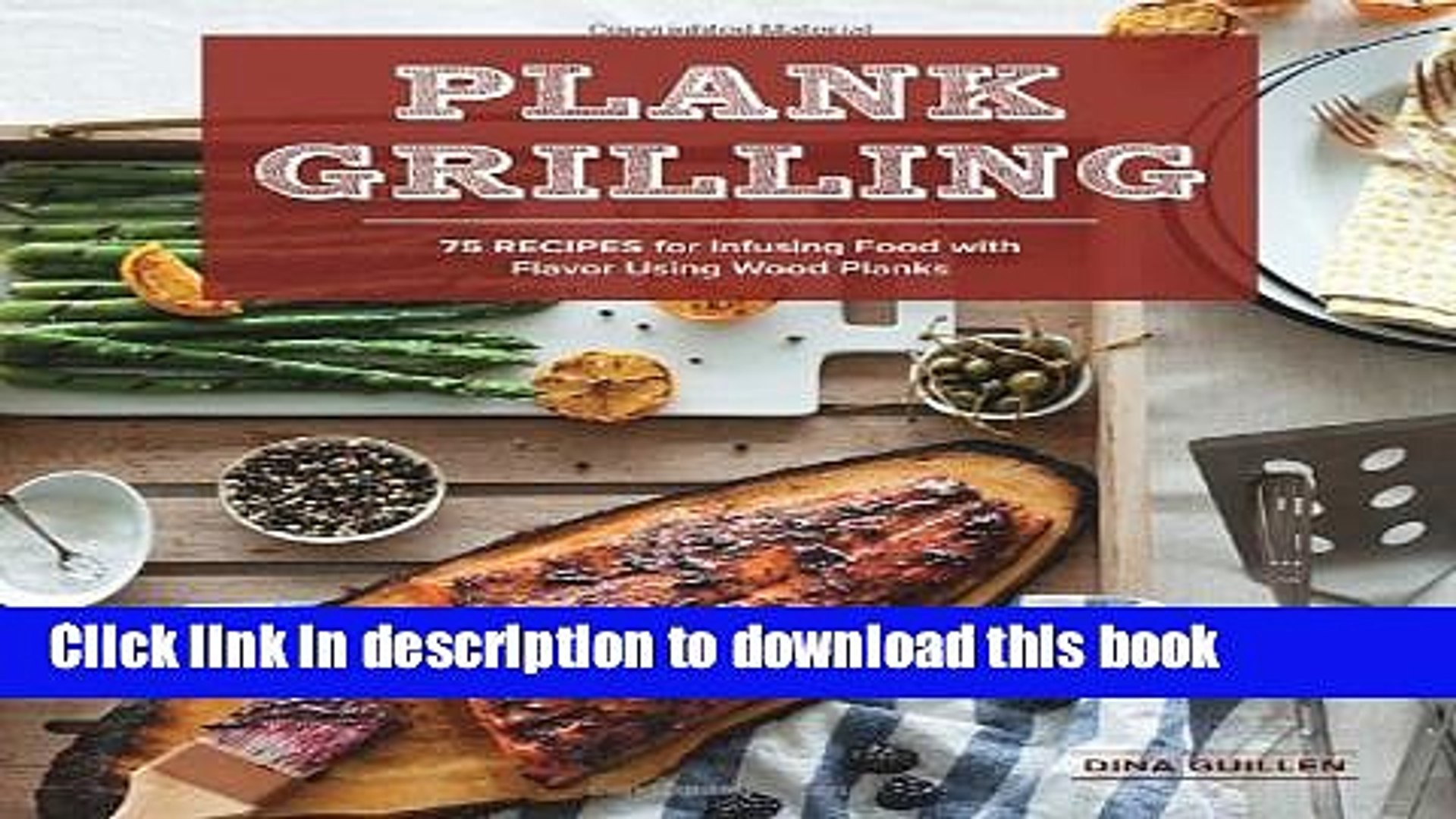 Books Plank Grilling: 75 Recipes for Infusing Food with Flavor Using Wood Planks Full Online