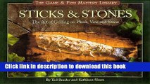 Books Sticks   Stones: The Art of Grilling on Plank, Vine and Stone (Game   Fish Mastery Library)