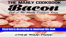 Books The Manly Cookbook: Bacon (The Manly Cookbook Series) (Volume 1) Free Online