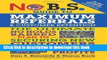 Ebook No B.S. Guide to Maximum Referrals and Customer Retention: The Ultimate No Holds Barred Plan