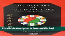 Ebook Dictionary of Acupuncture Terms, Concepts   Points: Terms, Concepts, and Points Full Online
