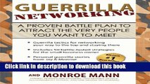Books Guerrilla Networking: A Proven Battle Plan to Attract the Very People You Want to Meet Free