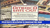 Books America Eats Out: An Illustrated History of Restaurants, Taverns, Coffee Shops, Speakeasies,