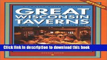 Books Great Wisconsin Taverns: Over 100 Distinctive Badger Bars (Trails Books Guide) Free Online
