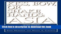 Books Kiss, Bow, Or Shake Hands Asia: How to Do Business in 13 Asian Countries Free Online KOMP