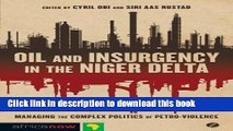 Books Oil and Insurgency in the Niger Delta: Managing the Complex Politics of Petro-violence Free