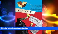 PDF ONLINE Why Not?: How to Use Everyday Ingenuity to Solve Problems Big And Small READ PDF BOOKS