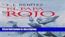 Books El Papa Rojo: La Gloria del Olivo (Los Otros Mundos De J. J. Benitez) (Spanish Edition) Full