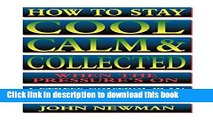 Books How to Stay Cool, Calm and Collected: A Stress-Control Plan for Business People Full Online