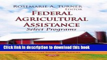 Ebook Federal Agricultural Assistance: Select Programs (Agriculture Issues and Policies) Free Online