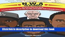 Ebook N.W.A: The Aftermath: Exclusive Interviews with Dr. Dre, Ice Cube, Jerry Heller, Yella and